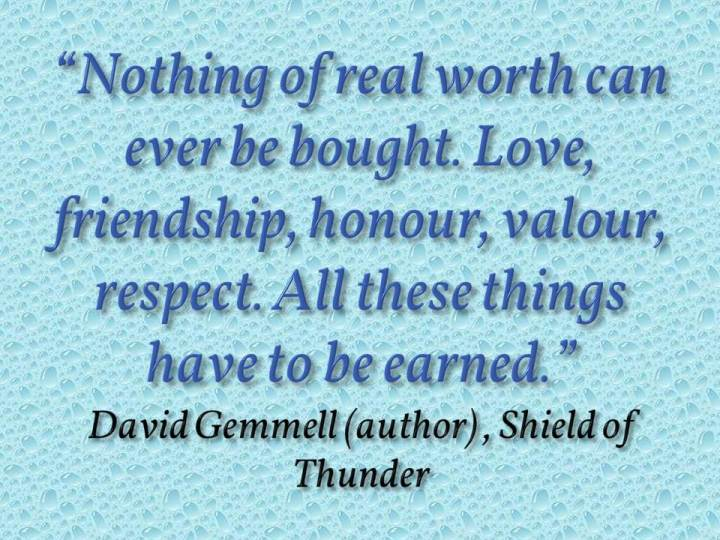 Nothing of real worth can ever be