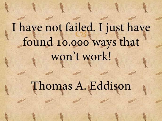 I have not failed